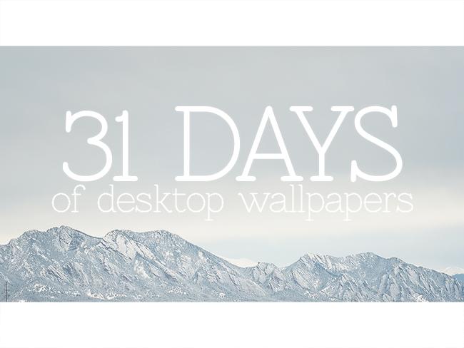 31 days of desktop wallpapers